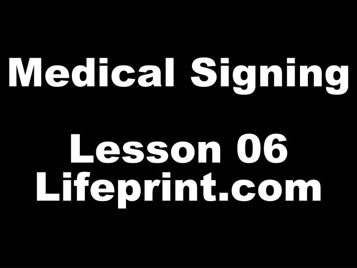 Medical signing lesson 06 lifeprint com