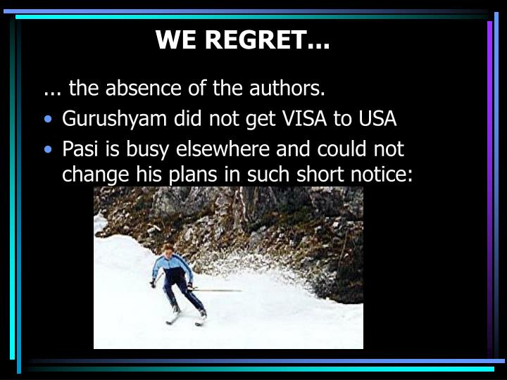 WE REGRET...