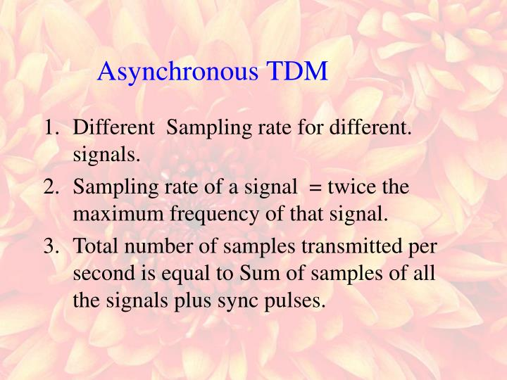Different  Sampling rate for different. signals.