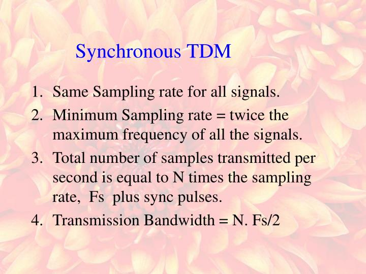 Same Sampling rate for all signals.