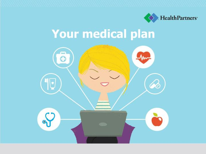 Your medical plan
