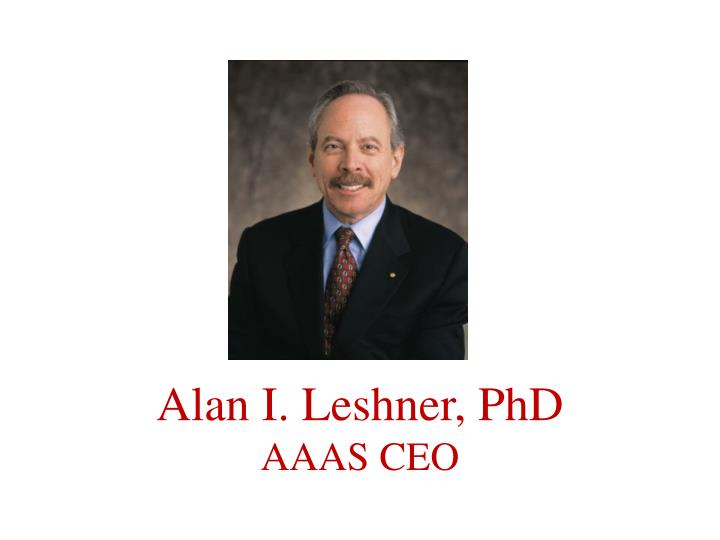Alan I. Leshner, PhD