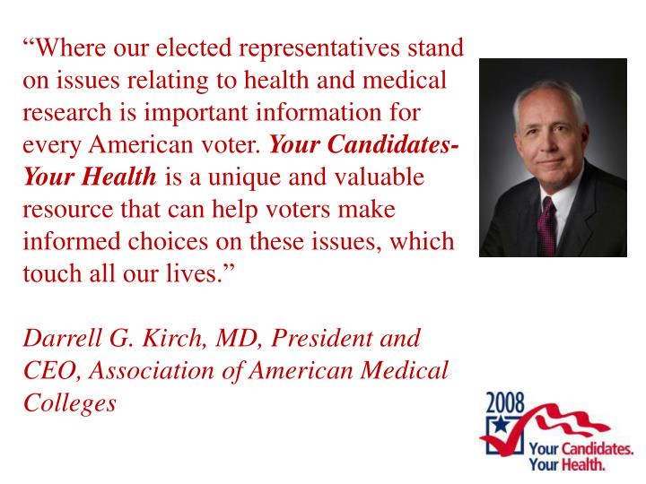 """Where our elected representatives stand on issues relating to health and medical research is important information for every American voter."
