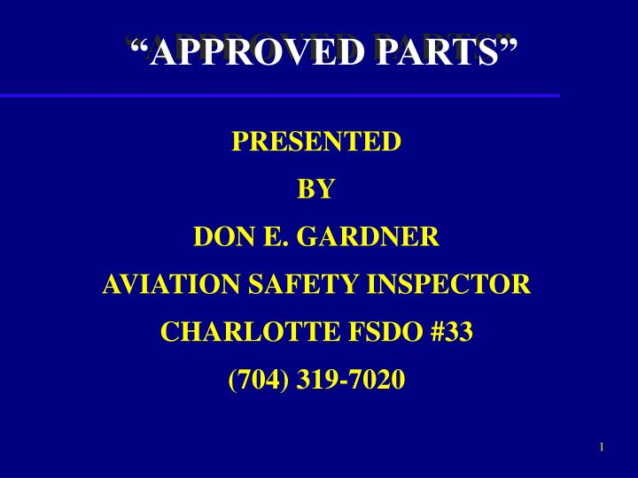 """""""APPROVED PARTS"""""""