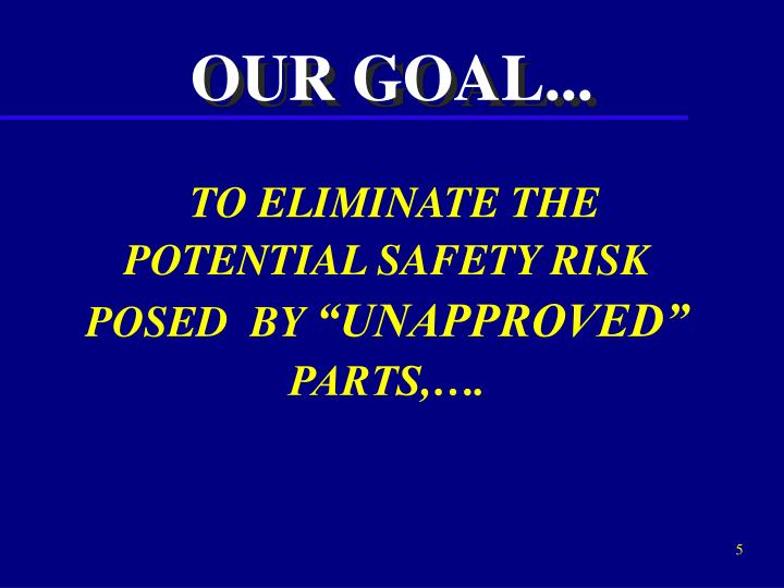 OUR GOAL...