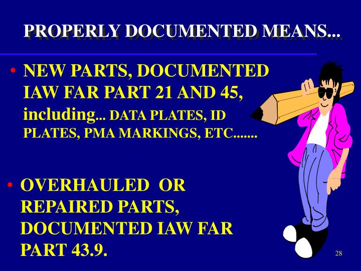 PROPERLY DOCUMENTED MEANS...