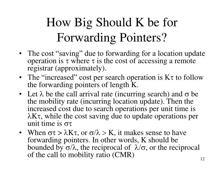 How Big Should K be for Forwarding Pointers?