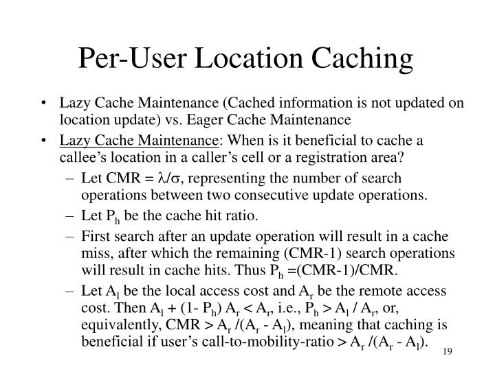 Per-User Location Caching