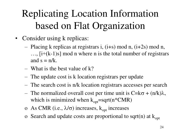 Replicating Location Information based on Flat Organization
