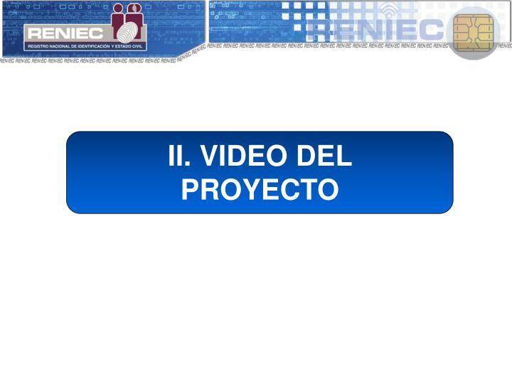 II. VIDEO DEL