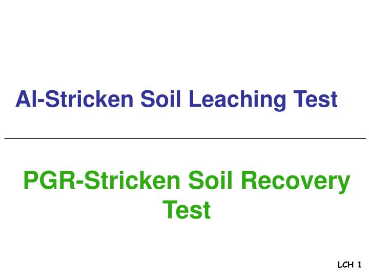 Al stricken soil leaching test