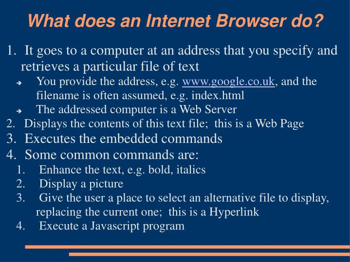 What does an Internet Browser do?
