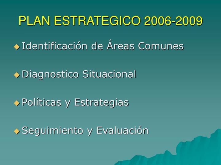 PLAN ESTRATEGICO 2006-2009