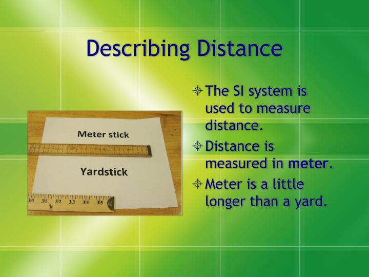 Describing Distance