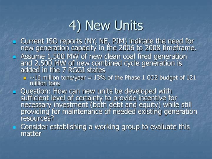 4) New Units