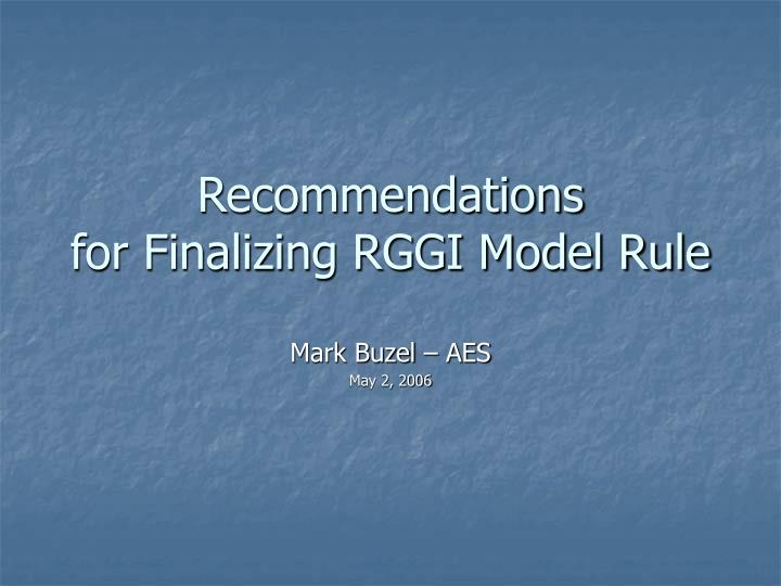 Recommendations for finalizing rggi model rule