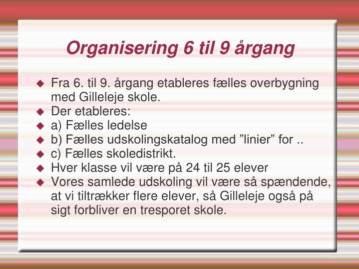 Organisering 6 til 9 årgang