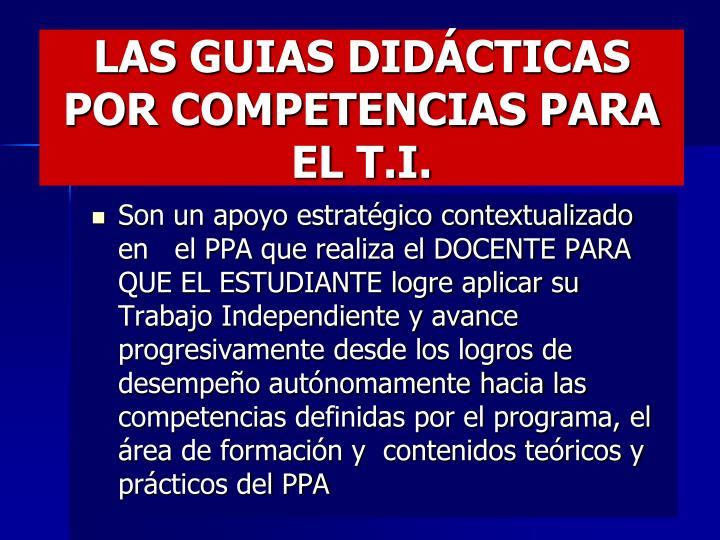 LAS GUIAS DIDÁCTICAS POR COMPETENCIAS PARA EL T.I.