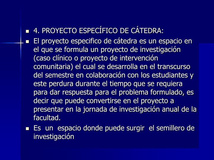 4. PROYECTO ESPECÍFICO DE CÁTEDRA:
