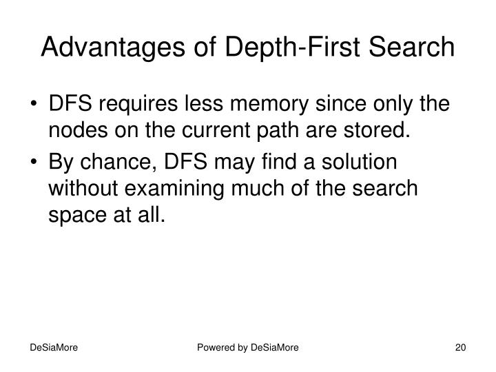 Advantages of Depth-First Search