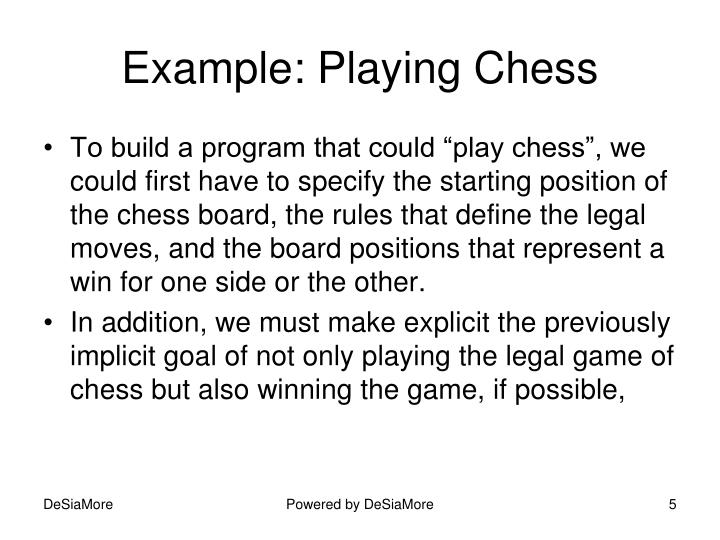 Example: Playing Chess