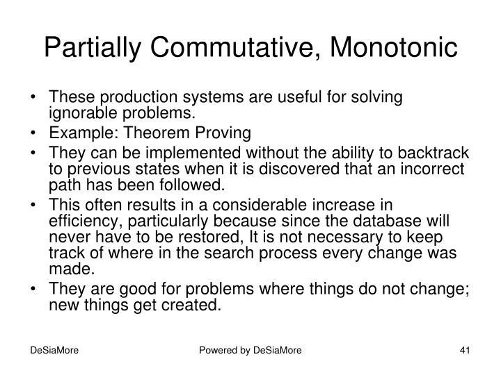 Partially Commutative, Monotonic