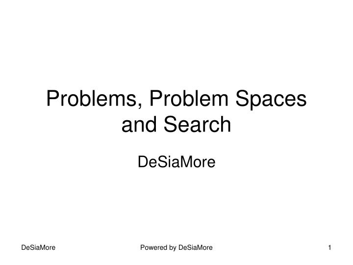 Problems problem spaces and search