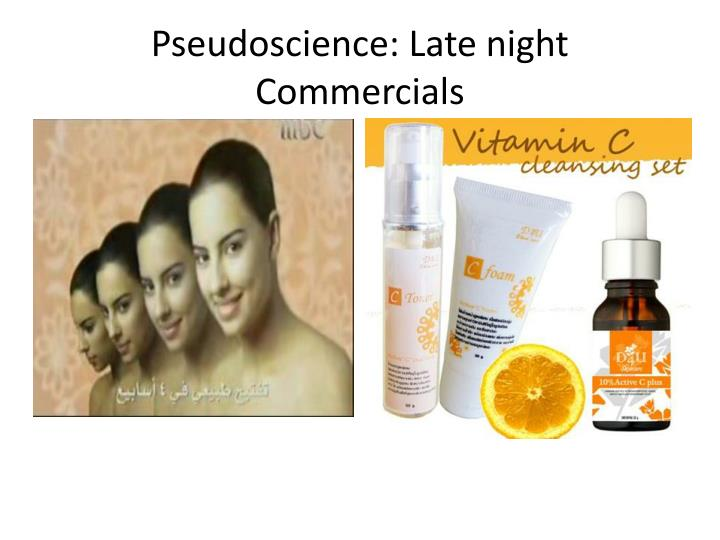 Pseudoscience: Late night Commercials