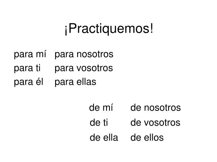 ¡Practiquemos!