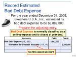 record estimated bad debt expense1