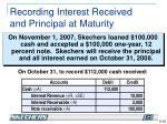recording interest received and principal at maturity