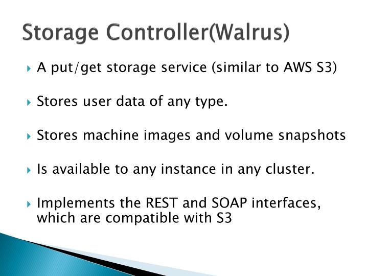 Storage Controller(Walrus)