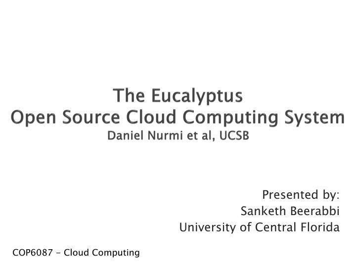 The eucalyptus open source cloud computing system daniel nurmi et al ucsb