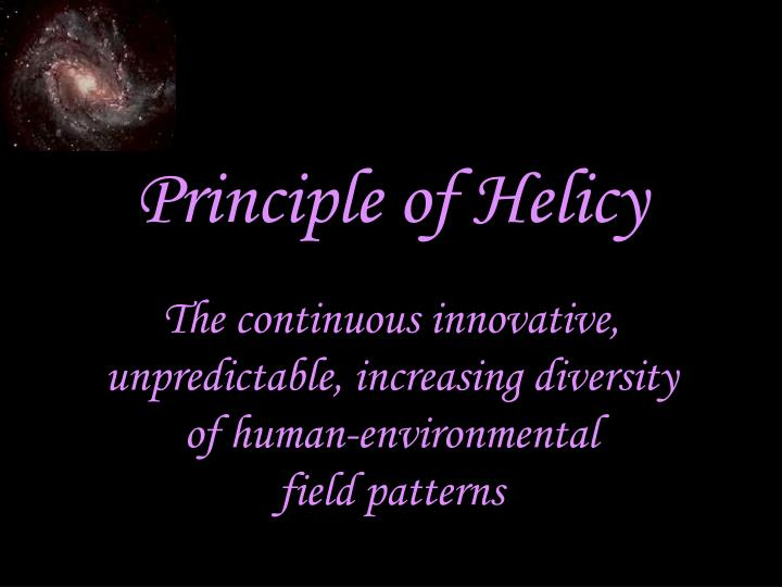 Principle of Helicy