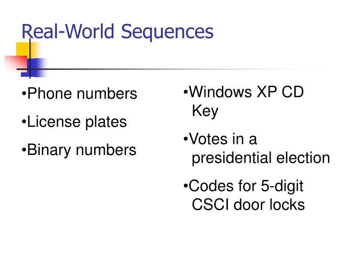 Real-World Sequences