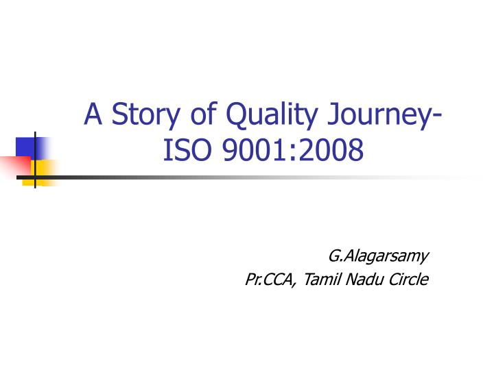 A story of quality journey iso 9001 2008