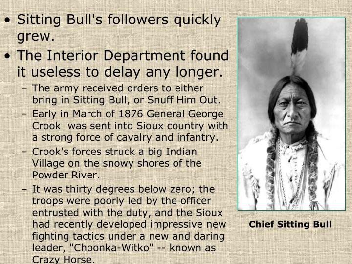 Sitting Bull's followers quickly grew.