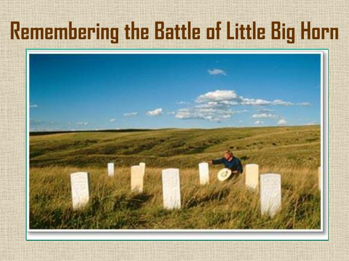 Remembering the Battle of Little Big Horn