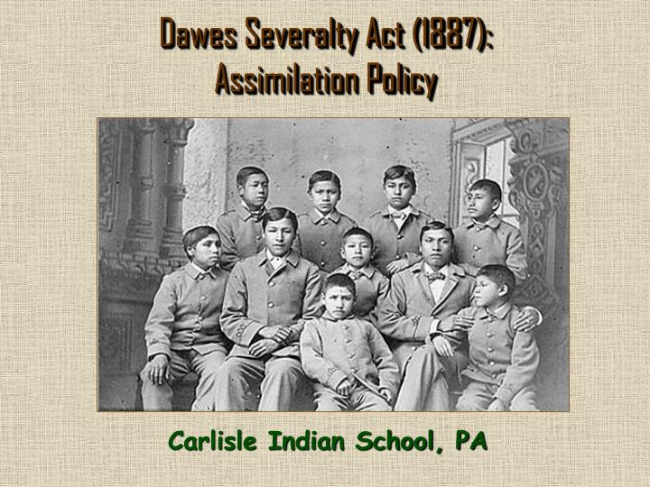 Dawes Severalty Act (1887):