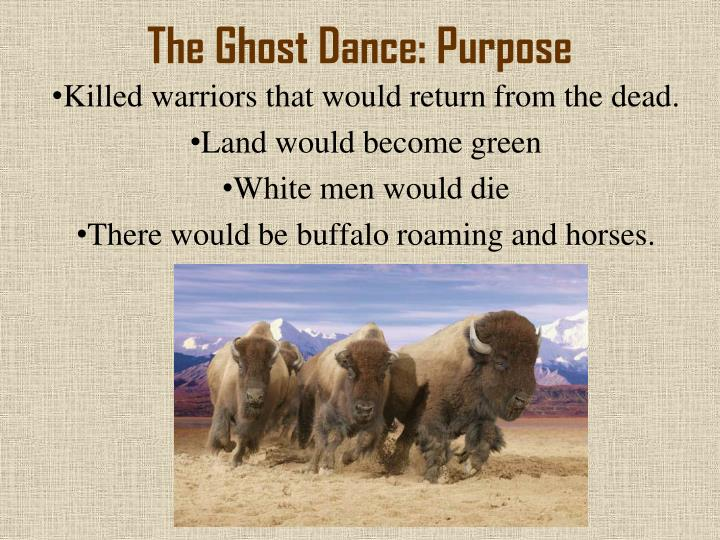 The Ghost Dance: Purpose