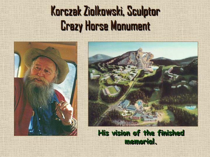 Korczak Ziolkowski, Sculptor