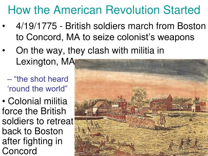 the american revolution began in 1775 The american revolution lasted between 1775 and 1783 when and where did the revolutionary war begin it started on april 19, 1775 at lexington and concord.