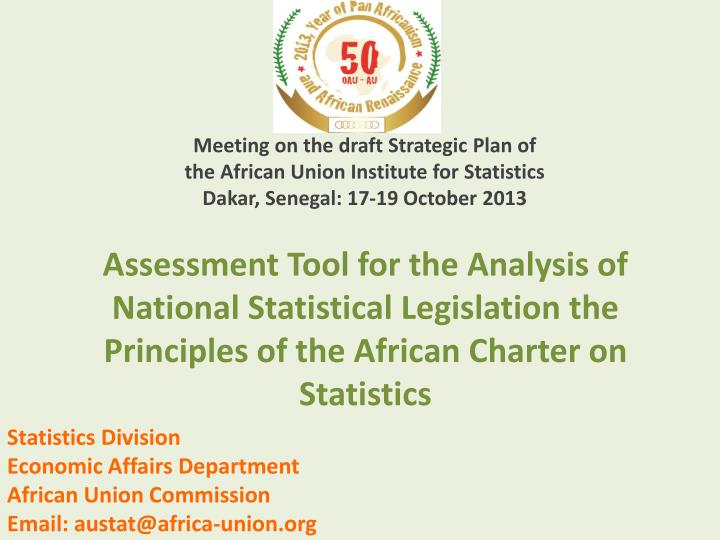 Assessment Tool for the Analysis of National Statistical Legislation the Principles of the African Charter on Statistics