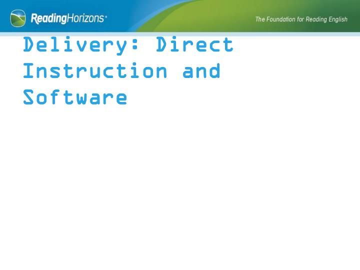 Delivery: Direct Instruction and Software