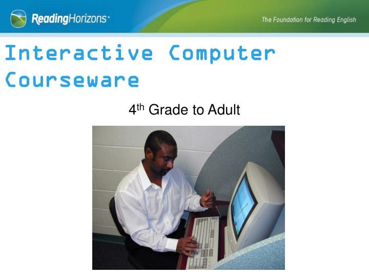 Interactive Computer Courseware