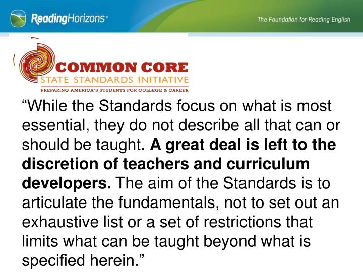 """""""While the Standards focus on what is most essential, they do not describe all that can or should be taught."""
