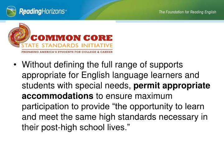 Without defining the full range of supports appropriate for English language learners and students with special needs,