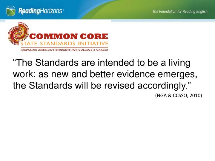 """""""The Standards are intended to be a living work: as new and better evidence emerges, the Standards will be revised accordingly."""""""