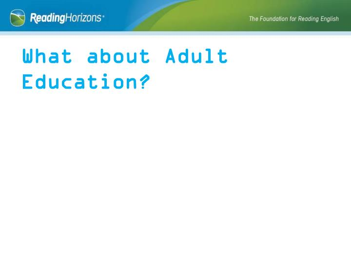 What about Adult Education?