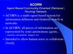 acorn agent based community oriented retrieval routing network